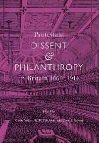 Cover Protestant Dissent and Philanthropy in Britain, 1660-1914