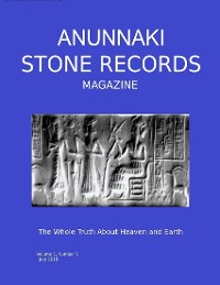 Cover Anunnaki Stone Records Magazine: The Whole Truth About Heaven and Earth