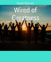 Cover Wired of Greatness