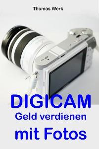 Cover DIGICAM: Geld verdienen mit Fotos