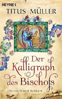 Cover Der Kalligraph des Bischofs