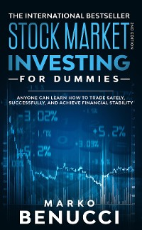 Cover Stock Market Investing For Beginners - ANYONE Can Learn How To Trade Safely, Successfully, And Achieve Financial Stability