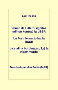 Cover Venko de Hitlero signifas militon kontraŭ la USSR; La 4-a Internacio kaj la USSR; La stalina burokrataro kaj la Kirov-murdo