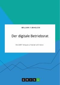 Cover Der digitale Betriebsrat. Eine SWOT-Analyse zu Chancen und Risiken