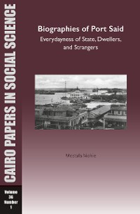 Cover Biographies of Port Said: Everydayness of State, Dwellers, and Strangers