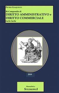 Cover Bi-Compendio di DIRITTO AMMINISTRATIVO e DIRITTO COMMERCIALE facile facile