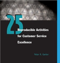 Cover 25 Reproducible Activities for Customer Service Excellence