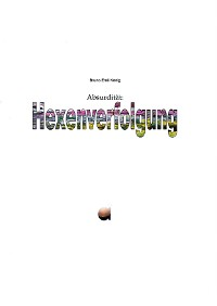 Cover Absurdität: Hexenverfolgung