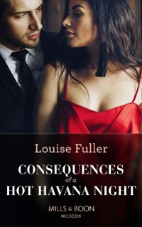 Cover Consequences Of A Hot Havana Night (Mills & Boon Modern) (Passion in Paradise, Book 5)