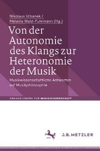 Cover Von der Autonomie des Klangs zur Heteronomie der Musik