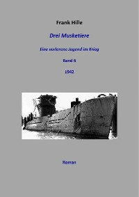 Cover Drei Musketiere - Eine verlorene Jugend im Krieg, Band 6