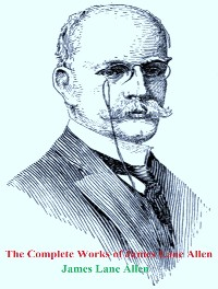 Cover The Complete Works of James Lane Allen