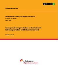 Cover Teenagerschwangerschaften in Deutschland. Erklärungsansätze und Präventionsarbeit