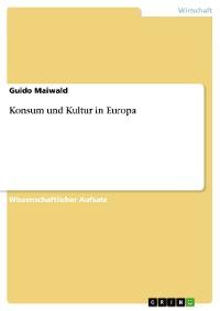Cover Konsum und Kultur in Europa