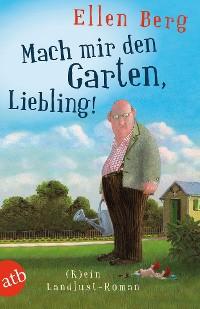 Cover Mach mir den Garten, Liebling!