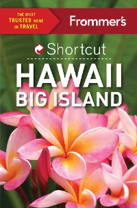 Cover Frommer's Shortcut Hawaii Big Island