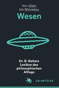 Cover Dr. B. Reiters Lexikon des philosophischen Alltags: Wesen