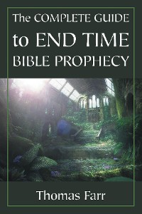 Cover The Complete Guide to End Time Bible Prophecy