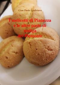 Cover I melicotti di Pianezza e le altre paste di meliga del Piemonte