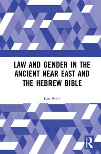Cover Law and Gender in the Ancient Near East and the Hebrew Bible