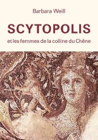 Cover Scytopolis et les femmes de la Colline du Chêne