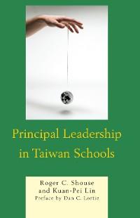 Cover Principal Leadership in Taiwan Schools