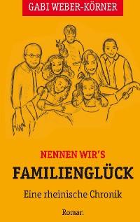 Cover Nennen wir's Familienglück