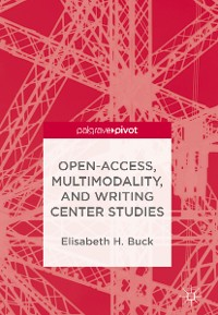 Cover Open-Access, Multimodality, and Writing Center Studies