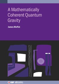 Cover A Mathematically Coherent Quantum Gravity