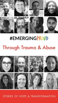 Cover #EMERGINGPROUD Through Trauma & Abuse