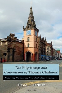 Cover Pilgrimage and Conversion of Thomas Chalmers