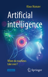 Cover Artificial intelligence - When do machines take over?