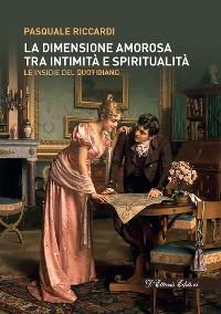 Cover La dimensione amorosa tra intimità e spiritualità