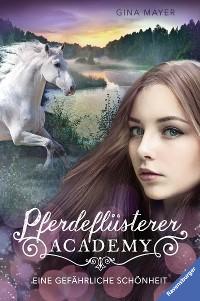 Cover Pferdeflüsterer-Academy, Band 3: Eine gefährliche Schönheit
