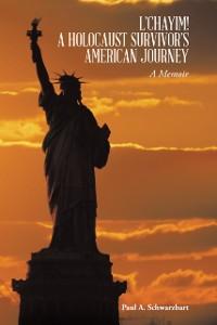 Cover L'Chayim!  a Holocaust Survivor'S American Journey