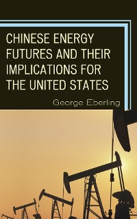 Cover Chinese Energy Futures and Their Implications for the United States