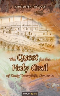 Cover The Quest for the Holy Grail of Graig Trewyddfa, Swansea