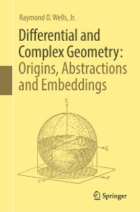 Cover Differential and Complex Geometry: Origins, Abstractions and Embeddings