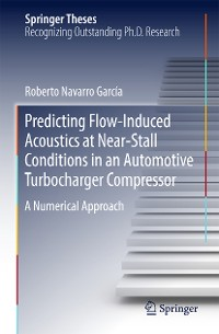 Cover Predicting Flow-Induced Acoustics at Near-Stall Conditions in an Automotive Turbocharger Compressor