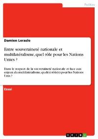 Cover Entre souveraineté nationale et multilatéralisme, quel rôle pour les Nations Unies ?