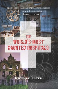Cover World's Most Haunted Hospitals