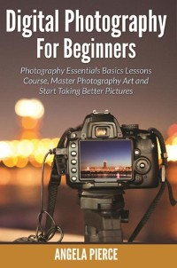 Cover Digital Photography For Beginners
