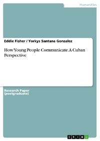 Cover How Young People Communicate. A Cuban Perspective