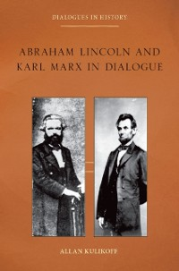 Cover Abraham Lincoln and Karl Marx in Dialogue