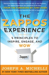 Cover Zappos Experience: 5 Principles to Inspire, Engage, and WOW
