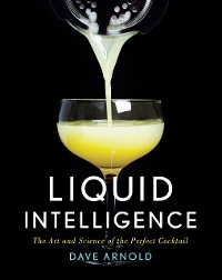 Cover Liquid Intelligence: The Art and Science of the Perfect Cocktail