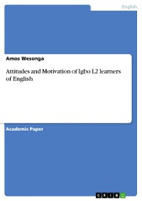 Cover Attitudes and Motivation of Igbo L2 learners of English