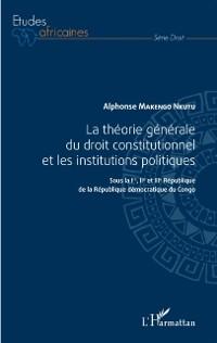 Cover La theorie generale du droit constitutionnel et les institutions politiques