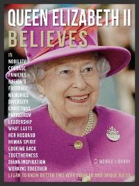 Cover Queen Elizabeth II Believes - Queen Elizabeth II Quotes And Believes