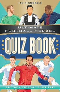 Cover Ultimate Football Heroes Quiz Book (Ultimate Football Heroes - the No. 1 football series)